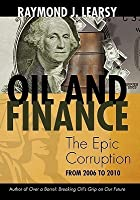 Oil and Finance: The Epic Corruption