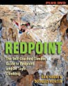 Redpoint: The Self-Coached Climber's Guide to Redpoint and On-Sight Climbing [With DVD]