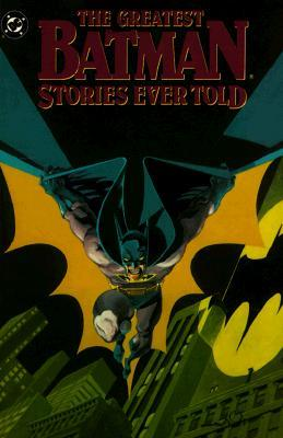 The Greatest Batman Stories Ever Told, Vol. 1