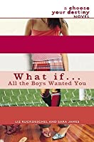What If . . . All the Boys Wanted You?