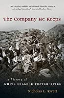 The Company He Keeps: A History of White College Fraternities