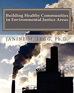 Building Healthy Communities in Environmental Justice Areas: Third Edition