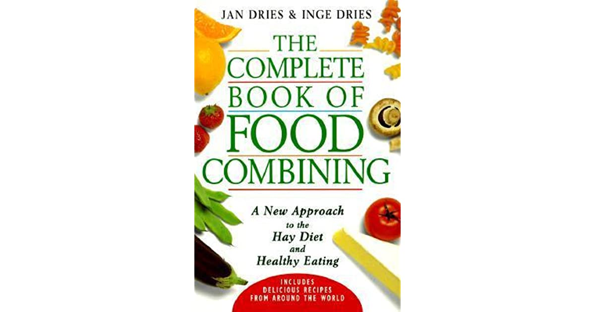 The complete book of food combining a new approach to the hay diet the complete book of food combining a new approach to the hay diet and healthy eating by jan dries forumfinder Image collections