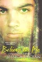 Believe In Me (Believe Trilogy, #3)
