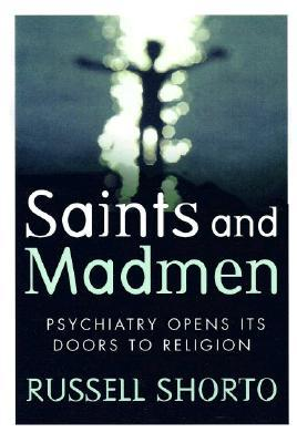 Saints and Madmen: Psychiatry Opens Its Doors to Religion