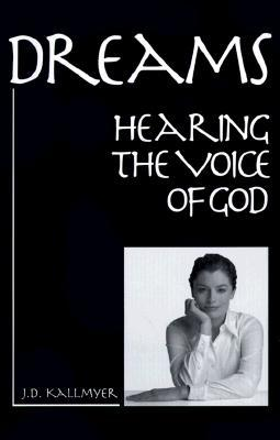 Dreams: Hearing the Voice of God Through Dreams, Visions & the Prophetic Word
