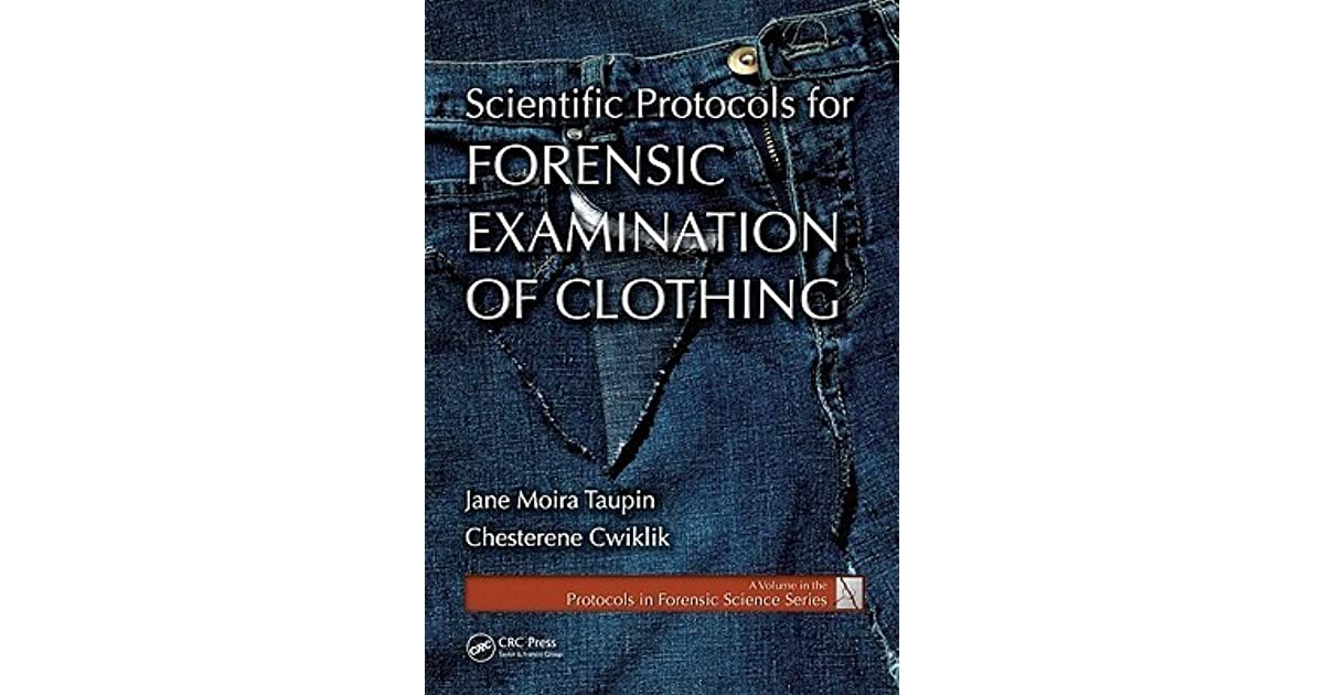 Scientific Protocols for Forensic Examination of Clothing (Protocols in Forensic Science)