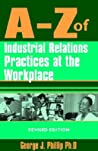 A Z Of Industrial Relations Practices At The Workplace