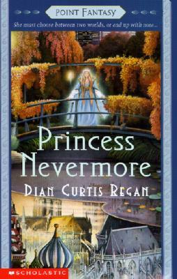 Princess Nevermore by Dian Curtis Regan