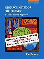 Research Methods for Business: A Skill-Building Approach : International Edition Not for Sale in North America