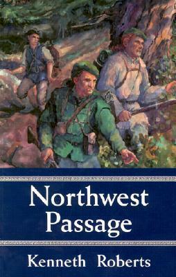 Northwest Passage by Kenneth Roberts