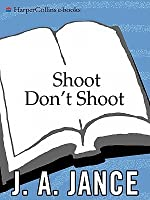 Shoot/Don't Shoot (Joanna Brady Mysteries, Book 3), J.A. Jance, Good Condition,