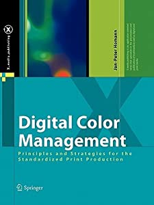 Digital Color Management: Principles and Strategies for the Standardized Print Production