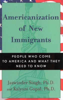 Americanization of New Immigrants: People Who Come to America and What They Need to Know