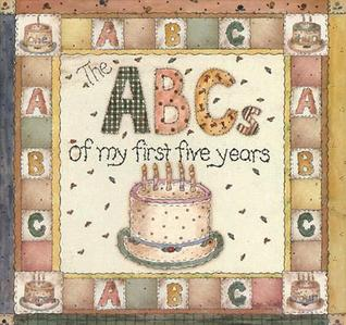 The ABCs of My First Five Years Linda Stubbs