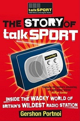 The Story of Talksport by Gershon Portnoi