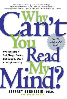 Why Can't You Read My Mind?: Overcoming the 9 Toxic Thought