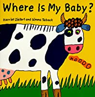 Where Is My Baby? (Lift The Flap)