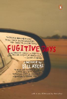 Fugitive Days: Memoirs of an Antiwar Activist