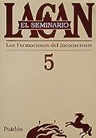El seminario 5: La formación del inconsciente = Substance Abuse