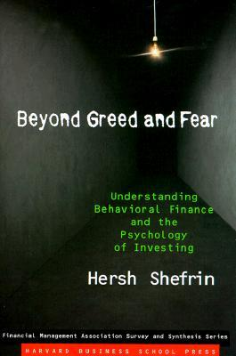 Beyond Greed and Fear: Finance and the Psychology of Investing