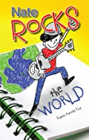 Nate Rocks the World (Nate Rocks series Book 1)