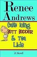 Cake Icing, Butt Budder & Tea Lids