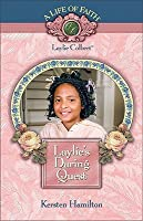 Laylie's Daring Quest (Life of Faith, A)