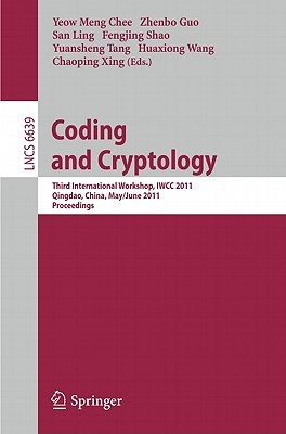 Coding And Cryptology: Third International Workshop, Iwcc 2011, Qingdao, China, May 30 June 3, 2011. Proceedings (Lecture Notes In Computer Science / Security And Cryptology)