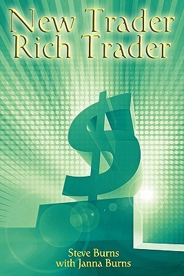 New Trader  Rich Trader  How to - Steve Burns