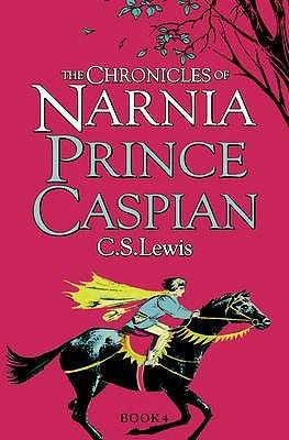 Prince Caspian (Chronicles of Narnia, #4)
