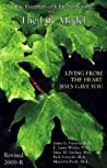 The Life Model: Living From The Heart Jesus Gave You, The Essentials Of Christian Living