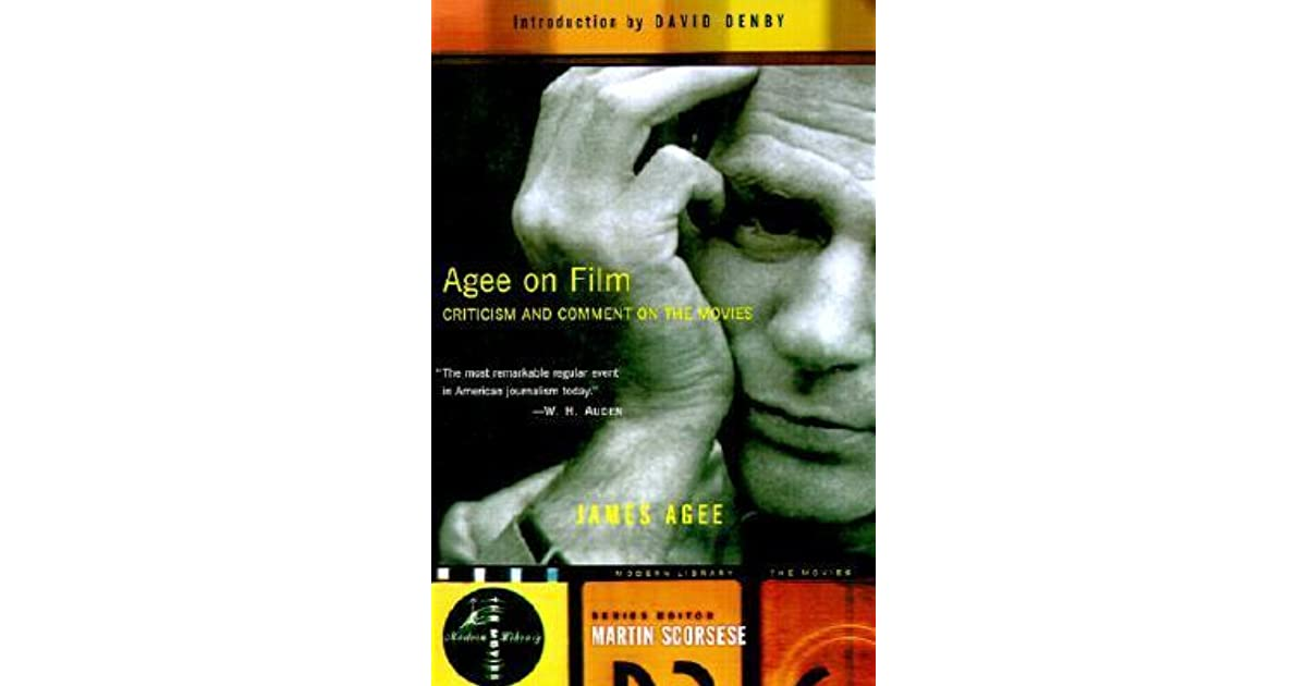 Agee On Film Criticism And Comment On The Movies By James Agee
