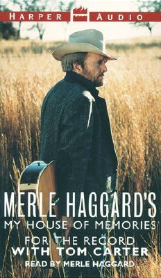 Merle Haggard's My House of Memories: For the Record by