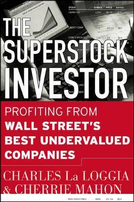 The Superstock Investor - Profiting From Wall Streets Best Undervalued Comp