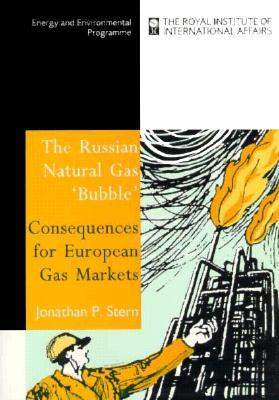 The Russian Natural Gas 'Bubble': Consequences for European Gas Markets (Energy & Environmental Programme)