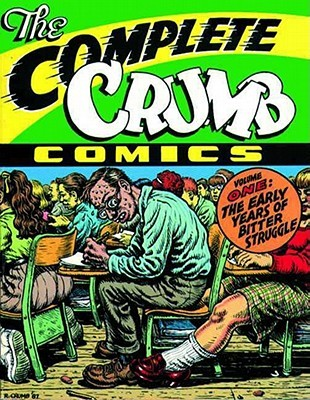 The Complete Crumb Comics, Vol. 1: The Early Years of Bitter Struggle