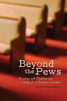 Beyond the Pews: Breaking with Tradition and Letting Go of Religious Lockdown