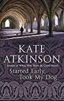Started Early, Took My Dog (Jackson Brodie #4)