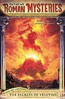 The Secrets of Vesuvius (Roman Mysteries, #2)