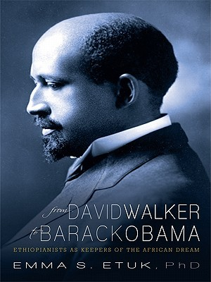 From David Walker to Barack Obama: Ethiopianists as Keepers of the African Dream