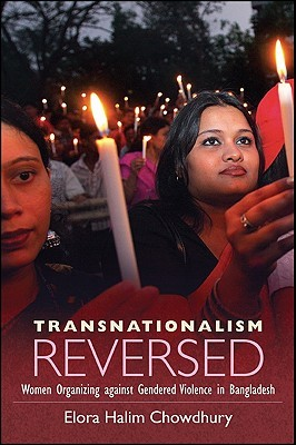 Transnationalism Reversed: Women Organizing Against Gendered Violence in Bangladesh