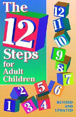The 12 Steps for Adult Children: Of Alcoholics and Other Dysfunctional Families