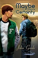 Maybe With a Chance of Certainty (Tales of Foster High, #1)