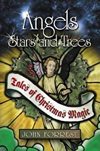 Angels, Stars, and Trees: Tales of Christmas Magic