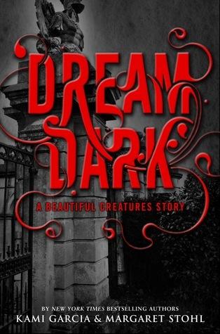 Dream Dark (Beautiful Creatures, #2.5)