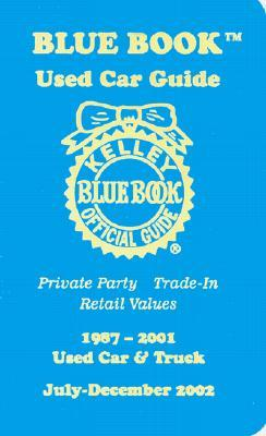 Kelley Blue Book Used Car Guide Private Party Trade In Retail Values 1987 2001 Used Car And Truck July December 2002 By Kelley Blue Book