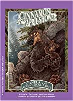 Cinnamon & the April Shower: A Solomon Raven Story / Canela y el aguacero de abril: Un cuento del cuervo Salomón (Solomon Raven Series)