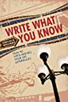 Write What You Know: How to Write & Sell Your Personal Experiences