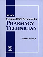 Complete Math Review for the Pharmacy Technician by ...